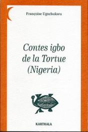 UGOCHUKWU Françoise - Contes igbo de la Tortue (Nigéria)