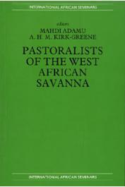 MAHDI ADAMU, KIRK-GREENE A. H. M. - Pastoralists of the West African Savanna. Selected Studies presented and discussed at the fifteenth International African Seminar - Ahmadu Bello University, Nigeria, July 1979