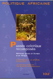 Politique Africaine - 102 - Passés coloniaux recomposés. Mémoires grises en Europe et en Afrique