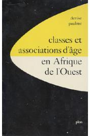 PAULME Denise (éditeur) - Classes et associations d'âge en Afrique de l'Ouest