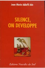 ADIAFFI Jean-Marie Adé - Silence, on développe. La piste de la Libération. Assanou Atin: axe Roman II