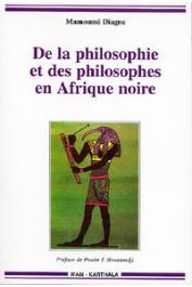 DIAGNE Mamoussé - De la philosophie et des philosophes en Afrique noire