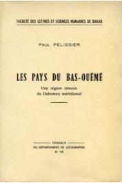 PELISSIER Paul - Les pays du bas-Ouémé. Une région témoin du Dahomey méridional