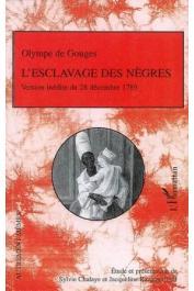 GOUGES Olympe de, CHALAYE Sylvie, RAZGONNIKOFF Jacqueline (étude et présentation de) - L'esclavage des nègres ou l'heureux naufrage. Version inédite du 28 décembre 1789 suivi de Réflexions sur les hommes nègres