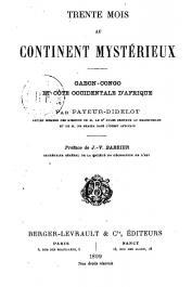 PAYEUR-DIDELOT - Trente mois au continent mystérieux (Gabon - Congo et Côte Occidentale d'Afrique)