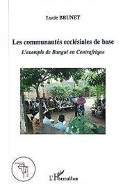 BRUNET Lucie - Les communautés ecclésiales de base. L'exemple de Bangui en Centrafrique