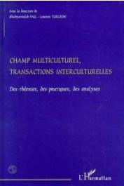 FALL Khadiyatoulah, TURGEON Laurier (sous la direction de) - Champ multiculturel, transactions interculturelles. Des théories, des pratiques, des analyses