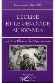 BIZIMANA Jean Demascène - L'église et le génocide au Rwanda. Les Pères Blancs et le Négationnisme