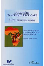 GUENGANT Jean-Pierre, SEIGNOBOS Christian, SODTER François - La jachère en Afrique tropicale. L'apport des sciences sociales