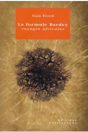 RICARD Alain - La formule Bardey. Voyages africains