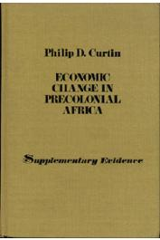 CURTIN Philip D. - Economic Change in Precolonial Africa. Supplementary Evidence
