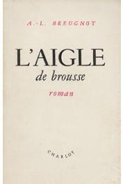BREUGNOT A.L. - L'aigle de brousse. Roman