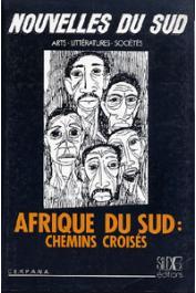 Nouvelles du Sud 12, CERPANA - Afrique du Sud: chemins croisés/ Afrique australe : les situations et ses représentations en littérature.