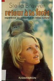 BREWER Stella - Retour à la forêt. Expérience de réinsertion en milieu naturel
