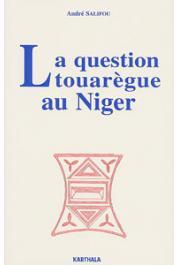 SALIFOU André - La question touarègue au Niger