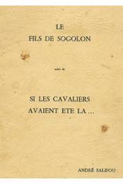 """SALIFOU André - Le fils de Sogolon, drame historique en 4 tableaux, suivi de """"Si les cavaliers avaient été là..."""" drame historique en 5 tableaux"""