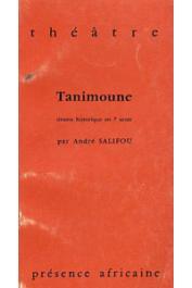 SALIFOU André - Tanimoune. Drame historique en 7 actes