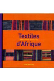 GROSFILLEY Anne - Textiles d'Afrique. Entre tradition et modernité