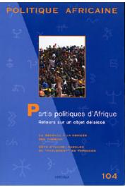 Politique Africaine - 104 / Partis politiques d'Afrique. Retour sur un objet délaissé