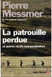 MESSMER Pierre - La patrouille perdue et autres récits extraordinaires