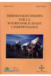 BESLAY François, GASTON Franck - Témoignages inédits sur la Mauritanie d'avant l'Indépendance