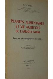 SCHNELL Raymond - Plantes alimentaires et vie agricole de l'Afrique noire. Essai de phytogéographie alimentaire