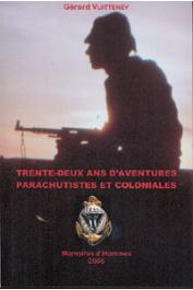 VUITTENEY Gérard - Trente-deux ans d'aventures parachutistes et coloniales