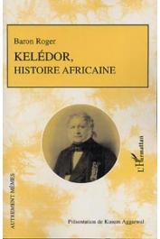 ROGER (Mr. Le Baron), AGGARWAL Kusum (présenté par) - Kelédor, histoire africaine