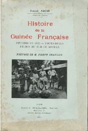 ARCIN André - Histoire de la Guinée française. Rivières du sud - Fouta Dialo - Région du Sud du Soudan
