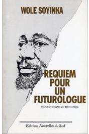 SOYINKA Wole - Requiem pour un futurologue