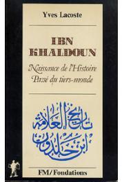 LACOSTE Yves - Ibn Khaldoun. Naissance de l'histoire. Passé du Tiers-Monde