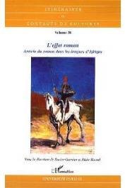 GARNIER Xavier, RICARD Alain (sous la direction de) - L'effet roman. Arrivée du roman dans les langues d'Afrique