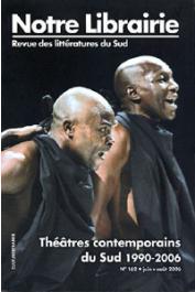 Notre Librairie - 162 / Théâtres contemporains du Sud 1990-2006