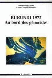 CHRETIEN Jean-Pierre, DUPAQUIER Jean-François - Burundi 1972 - Au bord des génocides