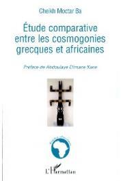 BA Cheikh Moctar - Etude comparative entre les cosmogonies grecques et africaines