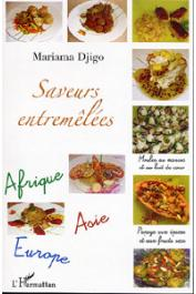 DJIGO Mariama - Saveurs entremêlées. Afrique - Asie - Europe