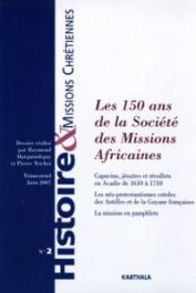 HMC - Histoire et Missions Chrétiennes - 02, HARGUINDEGUY Raymond, TRICHET Pierre (Dossier réuni par) - Les 150 ans de la Société des Missions Africaines