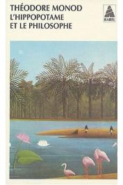 MONOD Théodore - L'hippopotame et le philosophe. Chroniques