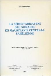 TOUPET Charles - La sédentarisation des nomades en Mauritanie centrale sahélienne