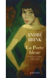 BRINK André - La Porte bleue