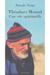 VRAY Nicole - Théodore Monod, une vie spirituelle