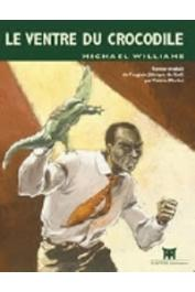 WILLIAMS Michael - Le Ventre du crocodile