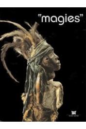 FALGAYRETTES-LEVEAU Christiane, PRESTON-BLIER Suzanne, CISSE Youssouf Tata,  et alia - Magies. Exposition présentée au Musée Dapper en 1996