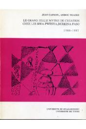 CAPRON Jean, TRAORE Ambou - Le grand jeu, le mythe de création chez les Bwa-Pwesya, Burkina Faso. 1986-1987