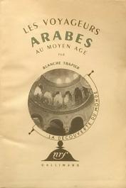 TRAPIER Blanche - Les voyageurs arabes au Moyen Age