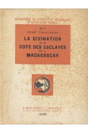 TRAUTMANN René - La divination à la Côte des Esclaves et à Madagascar. Le vôdoû Fa - Le Sikidy