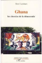 CAPPELAERE Pierre - Ghana. Les chemins de la démocratie