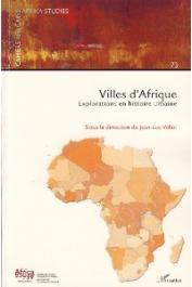 VELLUT Jean-Luc (Sous la direction de) - Villes d'Afrique. Explorations en histoire urbaine