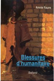 FAURE Annie - Blessures d'humanitaire