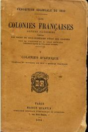 HENRIQUE Louis (sous la direction de) - Les Colonies Françaises. Notices illustrées- V: Colonies d'Afrique - Sénégal et rivières du Sud - Soudan français
